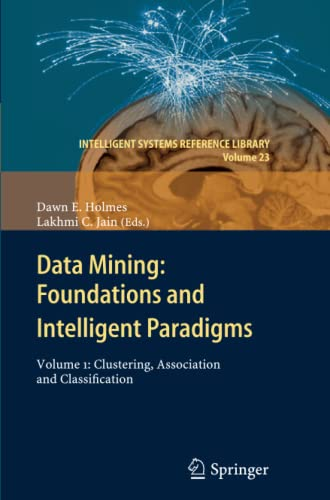Data Mining: Foundations and Intelligent Paradigms: Volume 1: Clustering, Association and ...