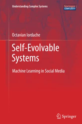 9783642431494: Self-Evolvable Systems: Machine Learning in Social Media (Understanding Complex Systems)