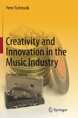 9783642431616: Creativity and Innovation in the Music Industry