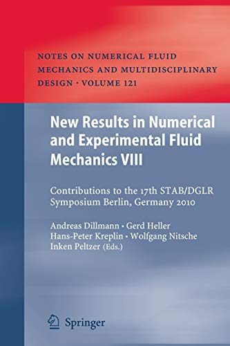 9783642431920: New Results in Numerical and Experimental Fluid Mechanics VIII: Contributions to the 17th STAB/DGLR Symposium Berlin, Germany 2010 (Notes on Numerical Fluid Mechanics and Multidisciplinary Design)