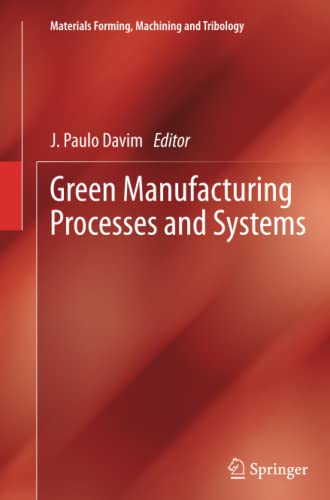 Green Manufacturing Processes and Systems (Materials Forming, Machining and Tribology): Springer