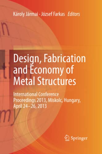 9783642432200: Design, Fabrication and Economy of Metal Structures: International Conference Proceedings 2013, Miskolc, Hungary, April 24-26, 2013