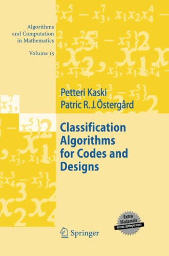 9783642432507: Classification Algorithms for Codes and Designs (Algorithms and Computation in Mathematics)