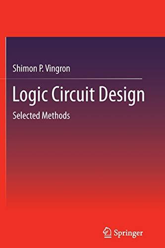 9783642432569: Logic Circuit Design: Selected Methods