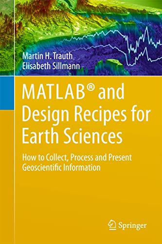 9783642432682: MATLAB® and Design Recipes for Earth Sciences: How to Collect, Process and Present Geoscientific Information
