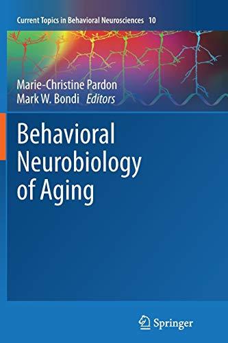 9783642432798: Behavioral Neurobiology of Aging (Current Topics in Behavioral Neurosciences)