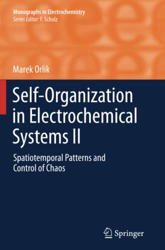 9783642433221: Self-Organization in Electrochemical Systems II: Spatiotemporal Patterns and Control of Chaos (Monographs in Electrochemistry)