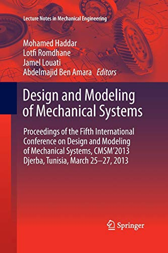 9783642433306: Design and Modeling of Mechanical Systems: Proceedings of the Fifth International Conference Design and Modeling of Mechanical Systems, CMSM´2013, ... (Lecture Notes in Mechanical Engineering)