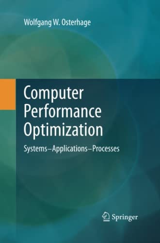 9783642433511: Computer Performance Optimization: Systems - Applications - Processes