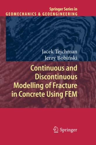 9783642433634: Continuous and Discontinuous Modelling of Fracture in Concrete Using FEM (Springer Series in Geomechanics and Geoengineering)