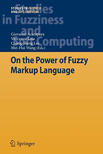 9783642434310: On the Power of Fuzzy Markup Language (Studies in Fuzziness and Soft Computing)