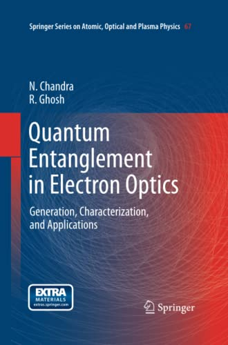 9783642434372: Quantum Entanglement in Electron Optics: Generation, Characterization, and Applications (Springer Series on Atomic, Optical, and Plasma Physics)