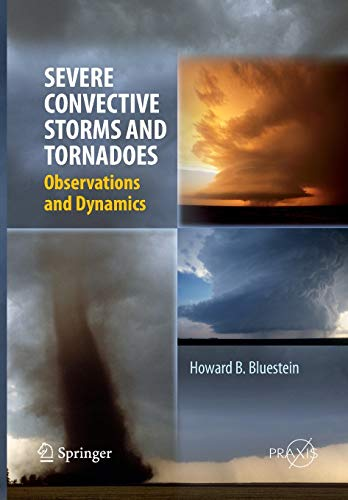 9783642434457: Severe Convective Storms and Tornadoes: Observations and Dynamics