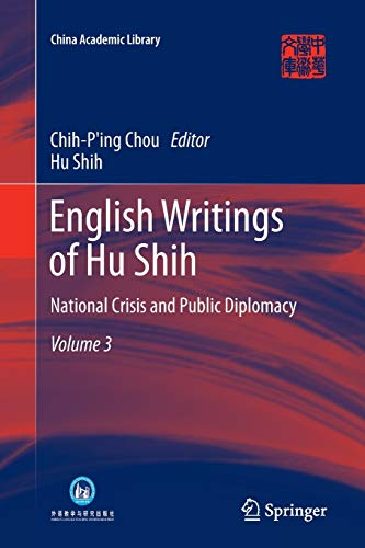 9783642434495: English Writings of Hu Shih: National Crisis and Public Diplomacy (Volume 3) (China Academic Library)