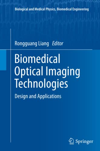 9783642434716: Biomedical Optical Imaging Technologies: Design and Applications (Biological and Medical Physics, Biomedical Engineering)