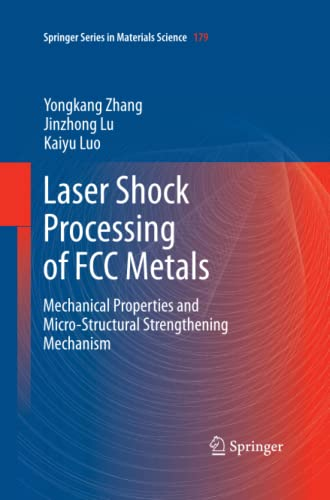 9783642434747: Laser Shock Processing of FCC Metals: Mechanical Properties and Micro-structural Strengthening Mechanism (Springer Series in Materials Science)