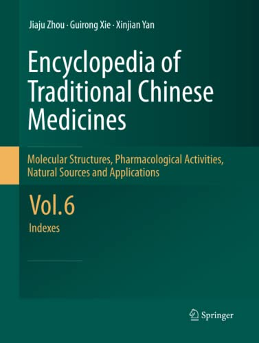 9783642434921: Encyclopedia of Traditional Chinese Medicines - Molecular Structures, Pharmacological Activities, Natural Sources and Applications: Vol. 6: Indexes (Volume 6)