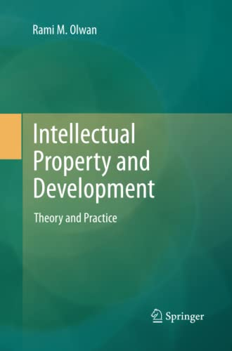9783642434990: Intellectual Property and Development: Theory and Practice