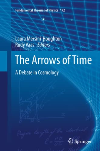 9783642435164: The Arrows of Time: A Debate in Cosmology (Fundamental Theories of Physics)
