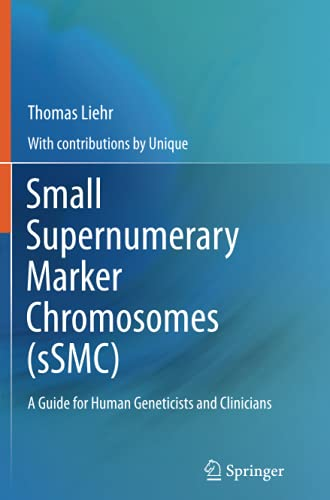 Small Supernumerary Marker Chromosomes (SSMC): A Guide for Human Geneticists and Clinicians: Thomas...