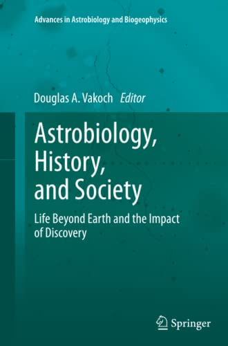 9783642435409: Astrobiology, History, and Society: Life Beyond Earth and the Impact of Discovery (Advances in Astrobiology and Biogeophysics)