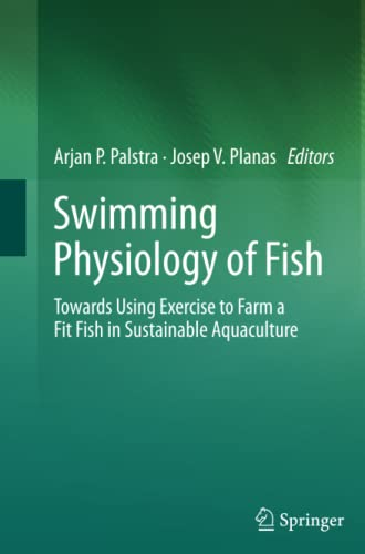 9783642435478: Swimming Physiology of Fish: Towards Using Exercise to Farm a Fit Fish in Sustainable Aquaculture