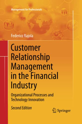 9783642435645: Customer Relationship Management in the Financial Industry: Organizational Processes and Technology Innovation (Management for Professionals)