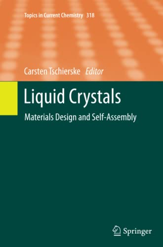 Liquid Crystals: Materials Design and Self-assembly (Topics in Current Chemistry)
