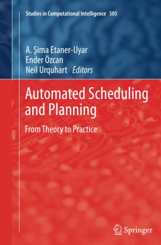 9783642435966: Automated Scheduling and Planning: From Theory to Practice (Studies in Computational Intelligence)