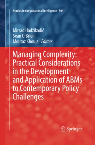 9783642435980: Managing Complexity: Practical Considerations in the Development and Application of ABMs to Contemporary Policy Challenges (Studies in Computational Intelligence)