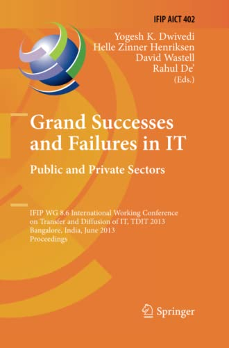 9783642436161: Grand Successes and Failures in IT: Public and Private Sectors: IFIP WG 8.6 International Conference on Transfer and Diffusion of IT, TDIT 2013, ... in Information and Communication Technology)