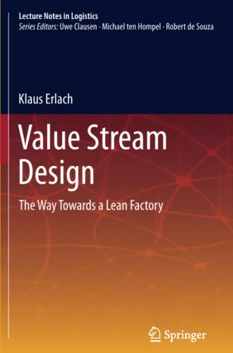 9783642436451: Value Stream Design: The Way Towards a Lean Factory (Lecture Notes in Logistics)