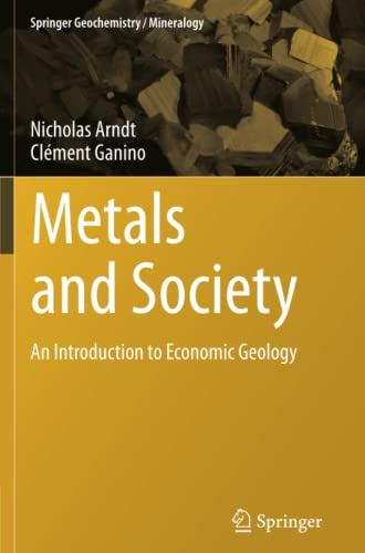 9783642436512: Metals and Society: An Introduction to Economic Geology (Springer Geochemistry/Mineralogy)