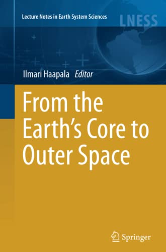 9783642436659: From the Earth's Core to Outer Space (Lecture Notes in Earth System Sciences)