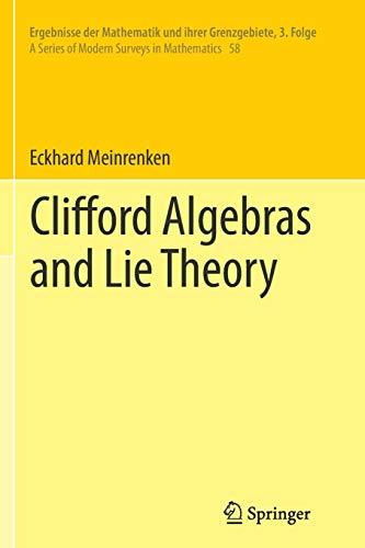 9783642436697: Clifford Algebras and Lie Theory (Ergebnisse der Mathematik und ihrer Grenzgebiete. 3. Folge / A Series of Modern Surveys in Mathematics)