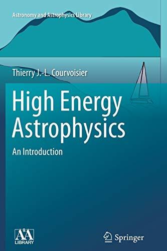 9783642436840: High Energy Astrophysics: An Introduction (Astronomy and Astrophysics Library)