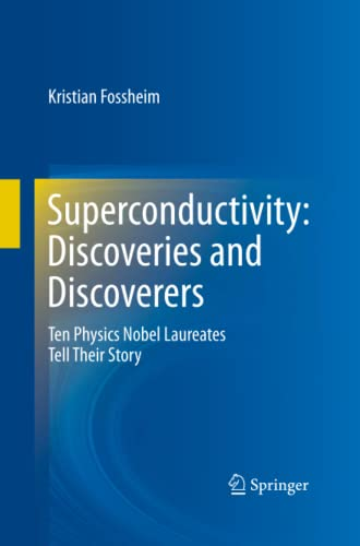9783642436932: Superconductivity: Discoveries and Discoverers: Ten Physics Nobel Laureates Tell Their Story