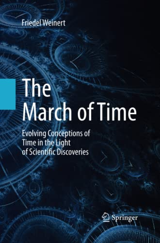 9783642437175: The March of Time: Evolving Conceptions of Time in the Light of Scientific Discoveries