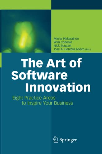 9783642438011: The Art of Software Innovation: Eight Practice Areas to Inspire your Business