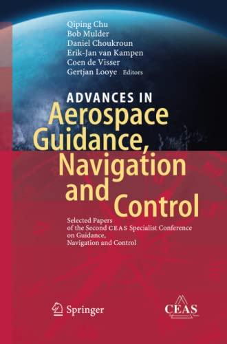 9783642438028: Advances in Aerospace Guidance, Navigation and Control: Selected Papers of the Second CEAS Specialist Conference on Guidance, Navigation and Control