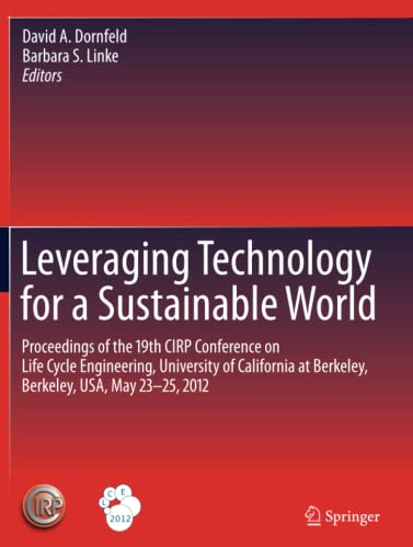 Leveraging Technology for a Sustainable World: Proceedings of the 19th CIRP Conference on Life ...