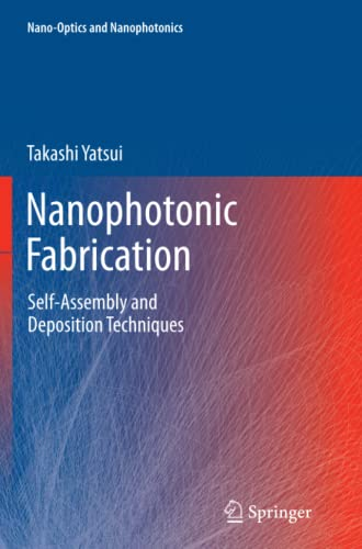 9783642438424: Nanophotonic Fabrication: Self-Assembly and Deposition Techniques (Nano-Optics and Nanophotonics)