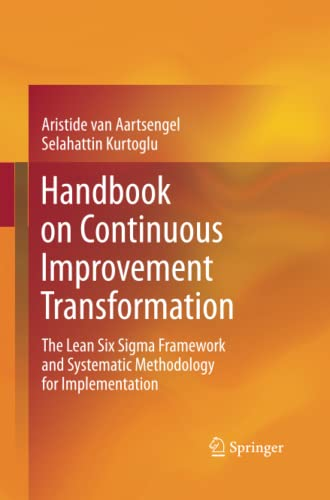 9783642438783: Handbook on Continuous Improvement Transformation: The Lean Six Sigma Framework and Systematic Methodology for Implementation