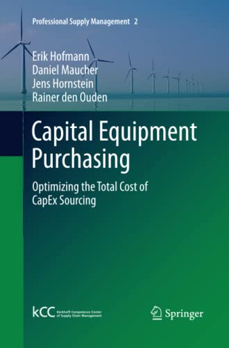 9783642439087: Capital Equipment Purchasing: Optimizing the Total Cost of CapEx Sourcing (Professional Supply Management)