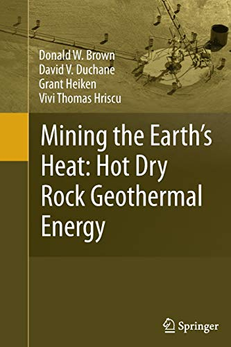 Mining the Earth's Heat: Hot Dry Rock: Brown, Donald W.