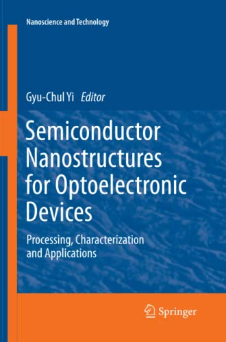 9783642439667: Semiconductor Nanostructures for Optoelectronic Devices: Processing, Characterization and Applications (NanoScience and Technology)