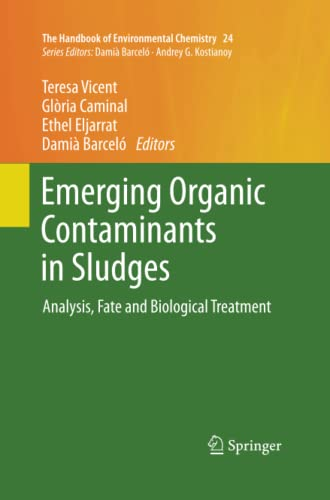 Emerging Organic Contaminants in Sludges: Analysis, Fate and Biological Treatment (The Handbook of ...