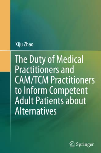 The Duty of Medical Practitioners and CAM/TCM Practitioners to Inform Competent Adult Patients...