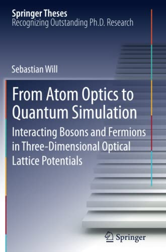 9783642440328: From Atom Optics to Quantum Simulation: Interacting Bosons and Fermions in Three-Dimensional Optical Lattice Potentials (Springer Theses)