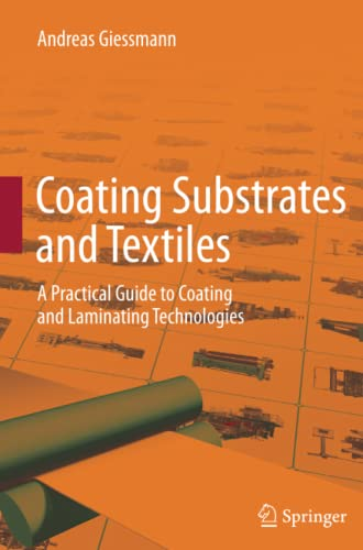 9783642441141: Coating Substrates and Textiles: A Practical Guide to Coating and Laminating Technologies